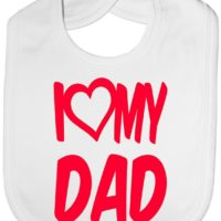 I Love My Dad Boys Girls Baby Feeding Bib Gift One Size